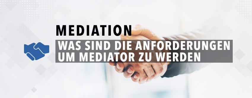 was-sind-die-anforderungen-um-mediator-zu-werden