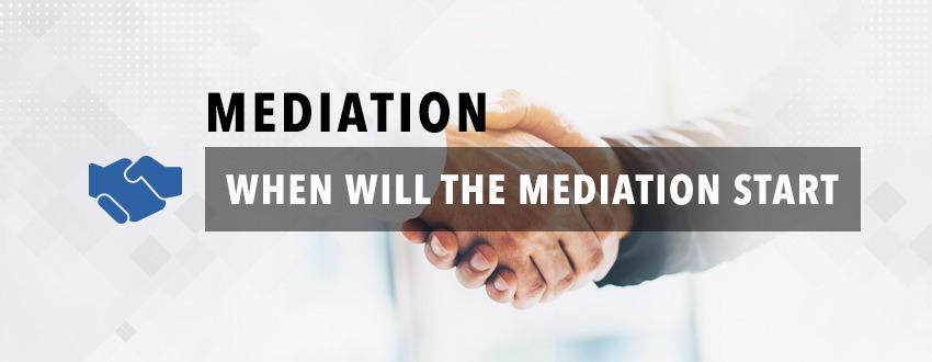 When Will The Mediation Start?
